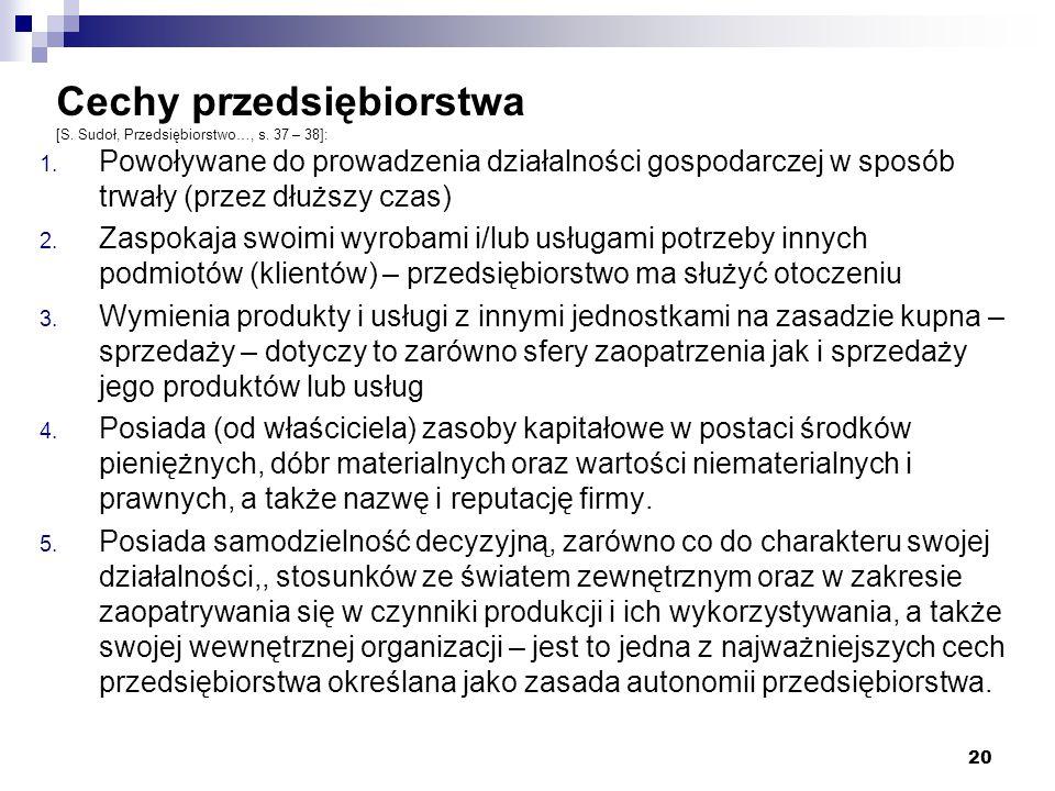 Cechy przedsiębiorstwa [S. Sudoł, Przedsiębiorstwo…, s. 37 – 38]: